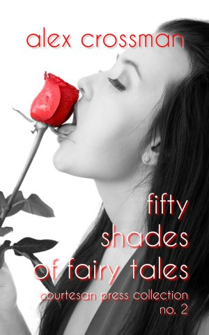 50 Shades of Fairy Tales: Courtesan Press Collection No. 2