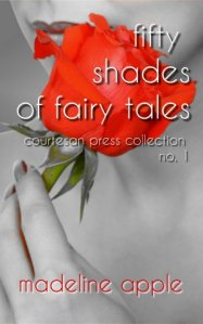 50 Shades of Fairy Tales Courtesan Press Collection No. 1