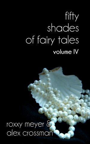 50 Shades of Fairy Tales Volume IV
