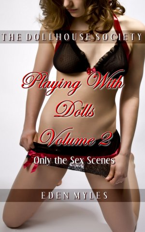 The Dollhouse Society: Playing With Dolls, Volume 2