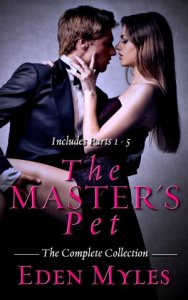 The Master's Pet Ultimate Collection by Eden Myles